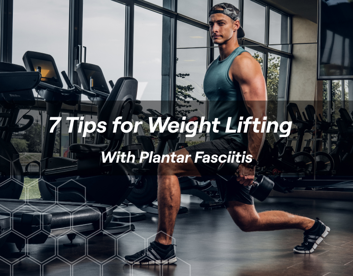 7 tips for weightlifting with plantar fasciitis