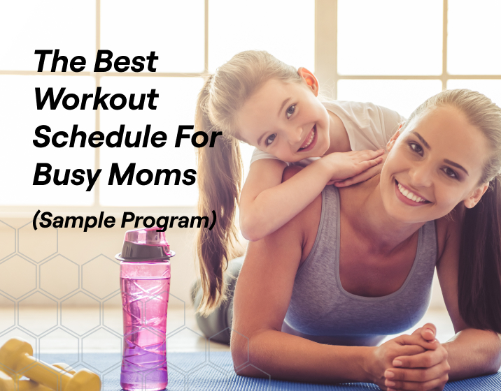the best workout schedule for busy moms